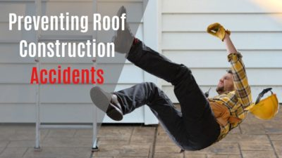 Preventing Roof Construction Accidents